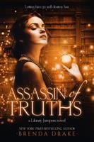 Cover image for Assassin of truths : a library jumpers novel / Brenda Drake.