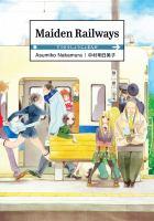 Cover image for Maiden Railways / Asumiko Nakamura ; translator, Jocelyne Allen.