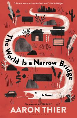 Cover image for The world is a narrow bridge : a novel / Aaron Thier.