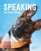 Cover image for Speaking to your dog / by Michael J. Rosen.