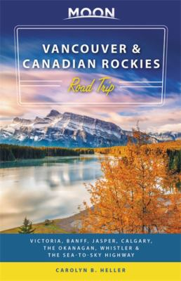 Cover image for Vancouver & Canadian Rockies road trip [2019] / Carolyn B. Heller.