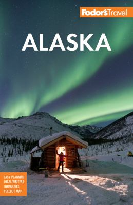 Cover image for Fodor's Alaska [2019] / Teekas Ballas [and five others].