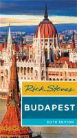 Cover image for Rick Steves' Budapest [2019] / Rick Steves & Cameron Hewitt.