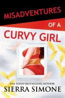 Cover image for Misadventures of a curvy girl / by Sierra Simone.
