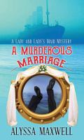 Cover image for A murderous marriage [large print] / Alyssa Maxwell.