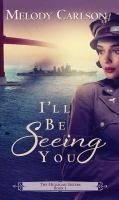 Cover image for I'll be seeing you [large print] / Melody Carlson.