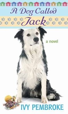 Cover image for A dog called Jack [large print] : [a novel] / Ivy Pembroke.