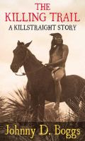 Cover image for The killing trail [large print] / Johnny D. Boggs.