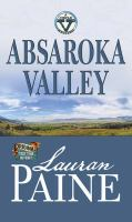 Cover image for Absaroka Valley [large print] / Lauran Paine.