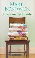Cover image for Hope on the inside [large print] / Marie Bostwick.