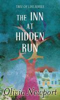 Cover image for The Inn at Hidden Run large print] / Olivia Newport.