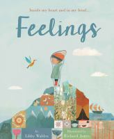 Cover image for Feelings / by Libby Walden ; illustrated by Richard Jones.
