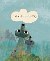 Cover image for Under the same sky / by Britta Teckentrup.