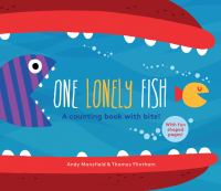 Cover image for One lonely fish : a counting book with bite! / Andy Mansfield & Thomas Flintham.