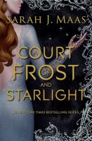 Cover image for A court of frost and starlight / Sarah J. Maas.