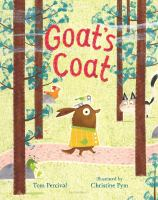 Cover image for Goat's coat / Tom Percival ; illustrated by Christine Pym.