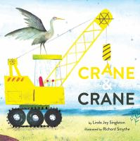 Cover image for Crane & crane / by Linda Joy Singleton ; illustrated by Richard Smythe.