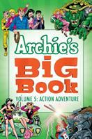 Cover image for Archie's Big Book Vol. 5 Action Adventure.