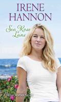 Cover image for Sea Rose Lane [large print] / Irene Hannon.