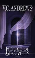 Cover image for House of secrets [large print] : [a novel] / V. C. Andrews.