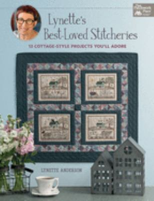 Cover image for Lynette's Best-Loved Stitcheries 13 Cottage-Style Projects You'll Adore.