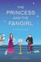 Cover image for The princess and the fangirl : a geekerella fairy tale / by Ashley Poston