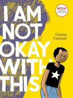 Cover image for I am not okay with this / Charles Forsman.