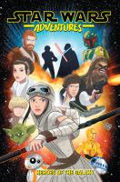 Cover image for Star wars adventures. Vol. 1, Heroes of the galaxy / writers, Landry Q. Walker and Cavan Scott ; artists, Derek Charm, Jon Sommariva and Elsa Charretier ; letterer, Robbie Robbins.