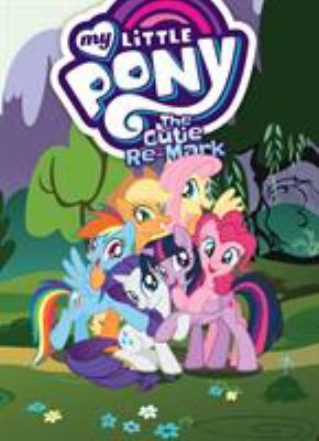 Cover image for My little pony : the cutie re-mark. Volume 10 / story by Josh Haber ; adaptation by Justin Eisinger ; lettering and design by Gilberto Lazcano.