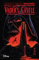 Cover image for Star Wars adventures. Tales from Vader's castle / written by Cavan Scott ; art by Derek Charm, Chris Fenoglio, Kelley Jones [and three others].