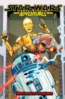 Cover image for Star wars adventures. Volume 5, Mechanical mayhem  / writers, John Barber, Elsa Charretier, Pierrick Colinet, Nick Brokenshire, Scott Peterson ; artists, Chad Thomas, Elsa Charretier, Nick Brokenshire, Maurciet ; colorists, Matt Herms, Sarah Stern, Valentina Pinto.