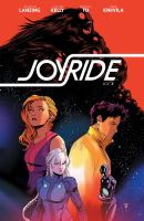Cover image for Joyride. Vol. 3, Maximum velocity / script by Jackson Lanzing & Collin Kelly ; art by Marcus To ; colors by Irma Kniivila ; letters by Jim Campbell.