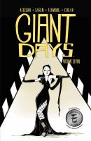 Cover image for Giant days. Volume seven / created and written by John Allison ; illustrated by Max Sarin ; inks by Liz Fleming ; colors by Whitney Cogar ; letters by Jim Campbell.