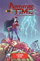 Cover image for Adventure time. 12, Thunder Road / created by Pendleton Ward ; written by Jeremy Sorese ; illustrated by Zachary Sterling ; colors by Laura Langston ; letters by Warren Montgomery.