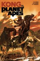 Cover image for Kong on the planet of the apes / written by Ryan Ferrier ; illustrated by Carlos Magno ; colors by Alex Guimaräes ; letters by Ed Dukeshire.