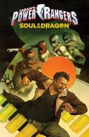 Cover image for Saban's Power Rangers. Soul of the dragon / written by Kyle Higgins ; illustrated by Giuseppe Cafaro ; colored by Marcelo Costa ; lettered by Ed Dukeshire.