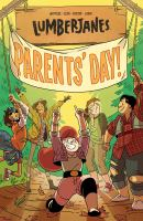 Cover image for Lumberjanes. 10, Parents' Day / Shannon Walters, Kat Leyh ; Noelle Stevenson, Grace Ellis, Brooklyn Allen.