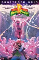 Cover image for Mighty Morphin Power Rangers. Volume 7, Shattered grid / written by Kyle Higgins ; illustrated by Daniele di Nicuolo with ink assistance by Simona di Gianfelice ; colors by Walter Baiamonte ; letters by Ed Dukeshire.