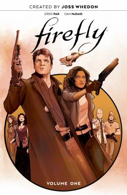 Cover image for Firefly. The unification war. Part one / created by Joss Whedon ; written by Greg Pak ; illustrated by Dan McDaid ; with inks by Anthony Fowler Jr. and Tim Lattie, chapter four ; colored by Marcelo Costa ; lettered by Jim Campbell.