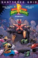 Cover image for Mighty Morphin Power Rangers. Volume 8, Shattered grid / written by Kyle Higgins ; illustrated by Daniele di Nicuolo with ink assistance by Simona di Gianfelice, Diego Galindo.
