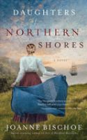 Cover image for Daughters of Northern Shores / Joanne Bischof.