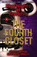 Cover image for Five nights at Freddy's. The fourth closet / by Scott Cawthon, Kira Breed-Wrisley.