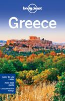 Cover image for Greece [2016] / this edition written and researched by Korina Miller, Kate Armstrong, Alexis Averbuck, Carolyn Bain, Michael Stamatios Clark, Anita Isalska, Anna Kaminski, Greg Ward, Richard Waters.
