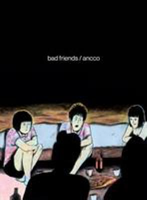 Cover image for Bad friends / Ancco ; translated by Janet Hong.