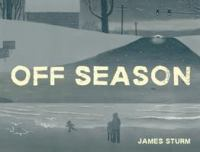 Cover image for Off season / James Sturm.