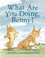 Cover image for What are you doing, Benny? / words by Cary Fagan ; pictures by Kady MacDonald Denton.