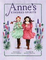 Cover image for Anne's kindred spirits / adapted by Kallie George ; pictures by Abigail Halpin.