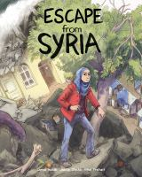Cover image for Escape from Syria / Samya Kullab, Jackie Roche & Mike Freiheit.