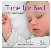 Cover image for Time for bed : baby's bedtime routine / Carol McDougall and Shanda LaRamee-Jones.