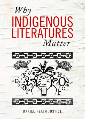 Cover image for Why Indigenous literatures matter / Daniel Heath Justice.